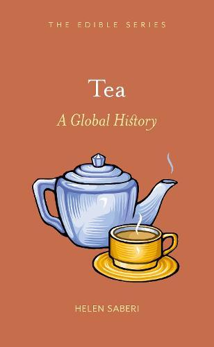 Tea: A Global History - Edible (Hardback)