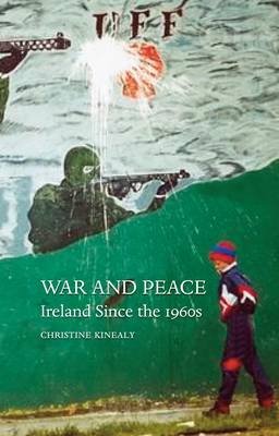 War and Peace: Ireland Since the 1960s (Hardback)
