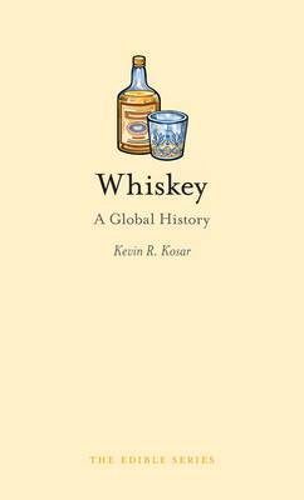 Whiskey: A Global History - Edible (Hardback)