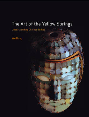 The Art of the Yellow Springs: Understanding Chinese Tombs (Paperback)