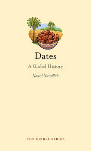 Dates: A Global History - Edible (Hardback)