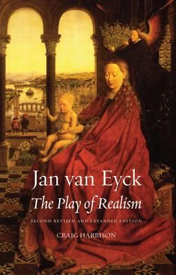 Jan Van Eyck: The Play of Realism (Paperback)