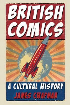 British Comics: A Cultural History (Hardback)