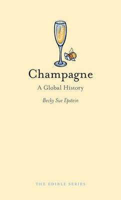 Champagne: A Global History - Edible (Hardback)