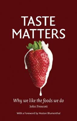Taste Matters: Why we like the foods we do (Hardback)