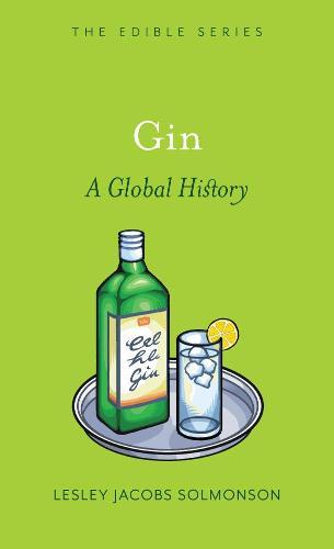 Gin: A Global History - Edible (Hardback)