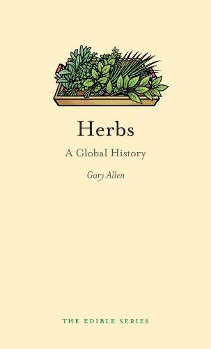 Herbs: A Global History - Edible (Hardback)