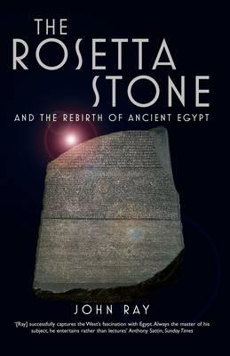 The Rosetta Stone: and the Rebirth of Ancient Egypt (Paperback)