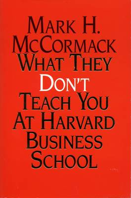What They Don't Teach You at Harvard Business School (Paperback)