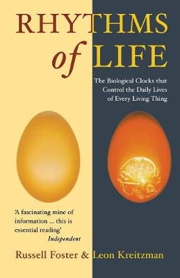 The Rhythms Of Life: The Biological Clocks That Control the Daily Lives of Every Living Thing (Paperback)