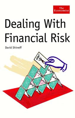 Dealing with Financial Risk: A Guide to Financial Risk Management (Hardback)