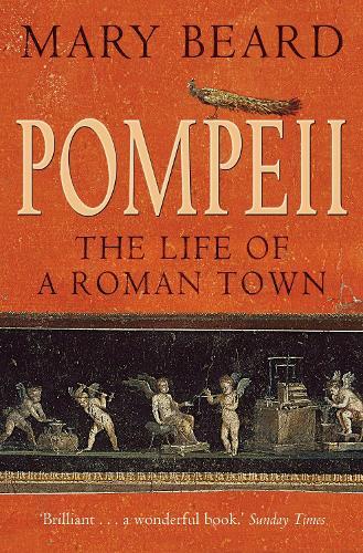 Pompeii: The Life of a Roman Town (Paperback)