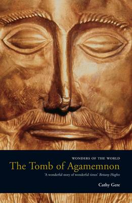 The Tomb of Agamemnon: Mycenae and the Search for a Hero (Paperback)