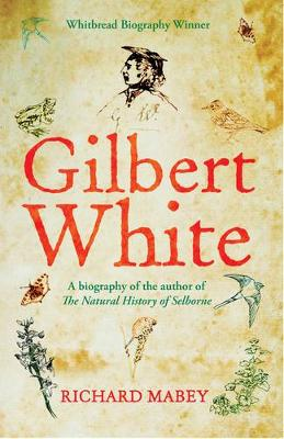 Gilbert White: A biography of the author of The Natural History of Selborne (Paperback)