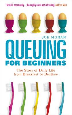 Queuing for Beginners: The Story of Daily Life From Breakfast to Bedtime (Paperback)
