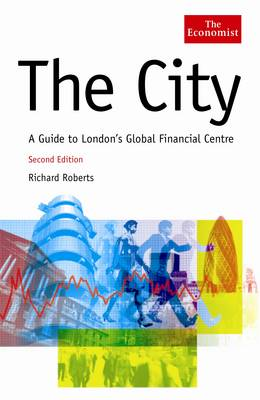 The City: A Guide to London's Global Financial Centre (Hardback)