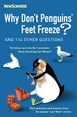 Why Don't Penguins' Feet Freeze?: And 114 Other Questions - New Scientist (Paperback)