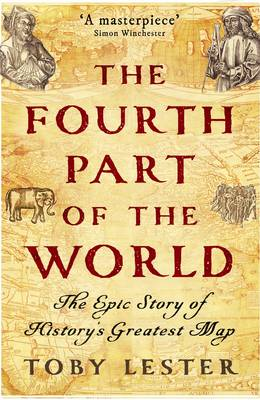 The Fourth Part of the World: The Epic Story of History's Greatest Map (Paperback)