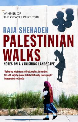 Palestinian Walks: Notes on a Vanishing Landscape (Paperback)