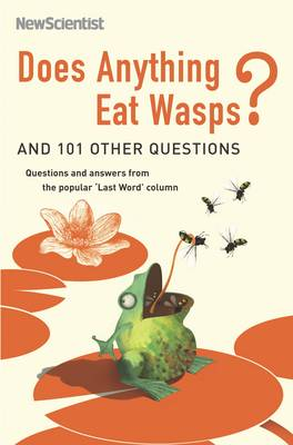 Does Anything Eat Wasps?: And 101 Other Questions - New Scientist (Paperback)