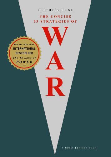 The Concise 33 Strategies of War - The Modern Machiavellian Robert Greene (Paperback)
