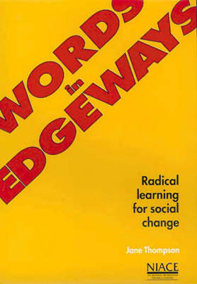 Words in Edgeways: Radical Learning for Social Change (Paperback)