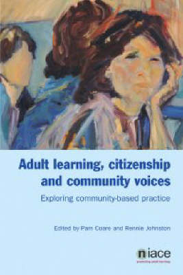 Adult Learning, Citizenship and Community Voices: Exploring and Learning from Community-based Practice (Paperback)