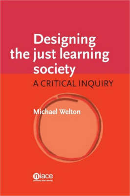 Designing the Just Learning Society: A Critical Inquiry (Paperback)