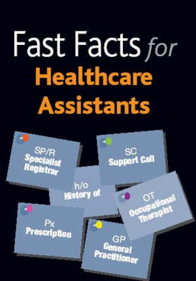 Healthcare Assistants - Fast Facts (Paperback)