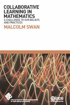Collaborative Learning in Mathematics: A Challenge to Our Beliefs and Practices (Paperback)