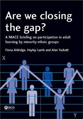 Are We Closing the Gap?: A NIACE Briefing on Participation in Learning by Adults from Minority Ethnic Groups (Paperback)