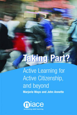 Taking Part?: Active Learning for Active Citizenship, and Beyond (Paperback)