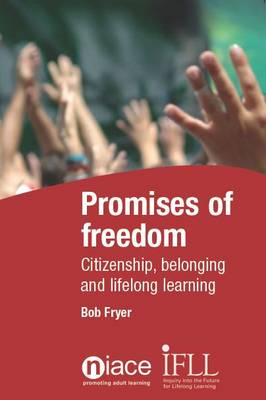 Promises of Freedom: Citizenship, Belonging and Lifelong Learning (Paperback)