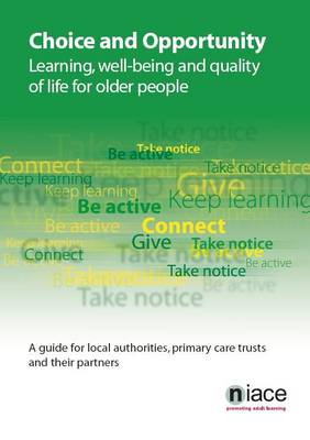 Choice and Opportunity: Learning, Well-Being and Quality of Life for Older People (Paperback)