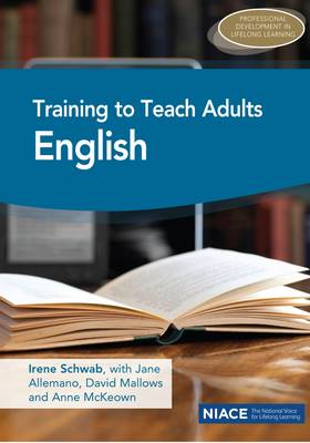 Training to Teach Adults English: Qualifying as a Teacher of Literacy and ESOL (Paperback)