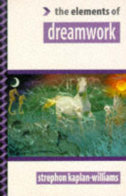 The Elements of Dreamwork - Elements of ... S. (Paperback)