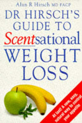 Dr. Hirsch's Guide to Scentsational Weight Loss (Paperback)