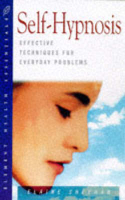 Self-hypnosis: Effective Techniques for Everyday Problems - Health Essentials S. (Paperback)