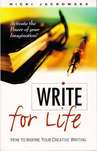 Write for Life: Practical Approach to Creative Writing (Paperback)