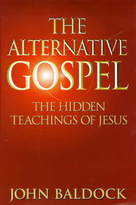 The Alternative Gospel: Hidden Teaching of Jesus (Paperback)