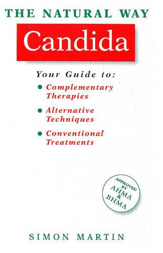 Candida: A Practical Guide to Orthodox and Complementary Treatment - Natural Way S. (Paperback)