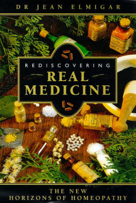 Rediscovering Real Medicine: New Ambitions of Homeopathy (Paperback)