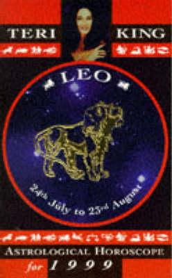 Teri King's Astrological Horoscopes for 1999: Leo - Teri King's astrological horoscopes for 1999 (Paperback)