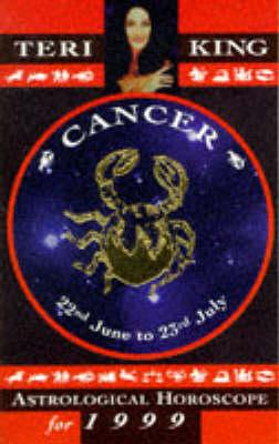 Teri King's Astrological Horoscopes for 1999: Cancer - Teri King's astrological horoscopes for 1999 (Paperback)