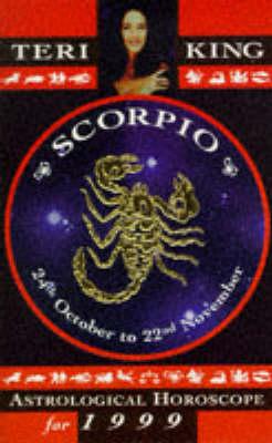 Teri King's Astrological Horoscopes for 1999: Scorpio - Teri King's astrological horoscopes for 1999 (Paperback)