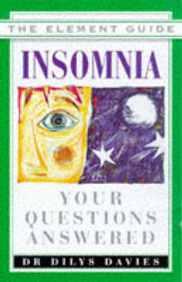 Insomnia: Your Questions Answered - Element Guides S. (Paperback)