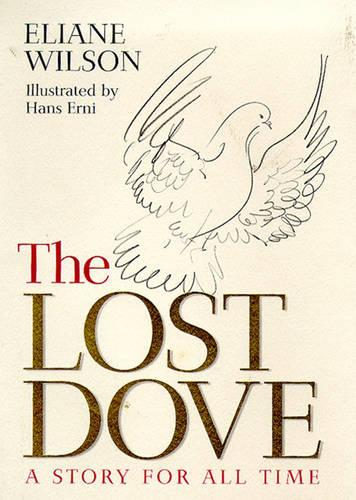 The Lost Dove: A Story for All Time (Hardback)