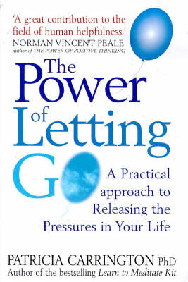 The Power of Letting Go: A Practical Approach to Releasing the Pressures in Your Life (Paperback)