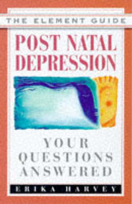 Postnatal Depression: Your Questions Answered - Element Guides S. (Paperback)