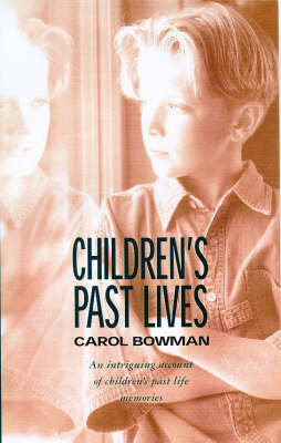 Children's Past Lives: An Intriguing Account of Children's Past Life Memories (Paperback)